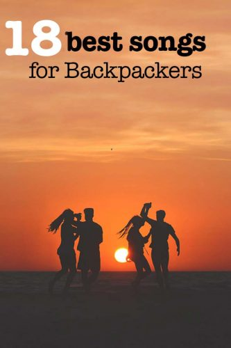 Best 18 Songs every Backpacker has to know (with Videos)