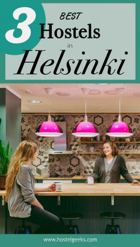 The complete guide and overview to the 3 best hostels in Helsinki, Finland for solo travellers