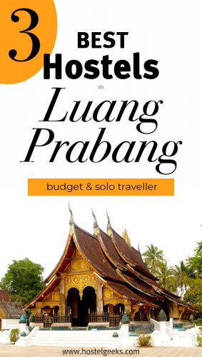 The complete guide and overview to the 3 Best Hostels in Luang Prabang, Loas for solo travellers