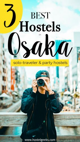 The complete guide and overview to the best hostels in Osaka, Japan