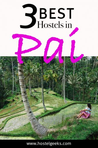 The complete guide and overview to the 3 Best Hostels in Pai, Thailand