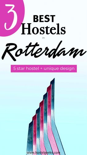 The complete guide and overview to the Best Hostels in Rotterdam, Netherlands for backpackers