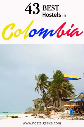 The complete guide and overview to the Best Hostels in Colombia, South America for backpackers