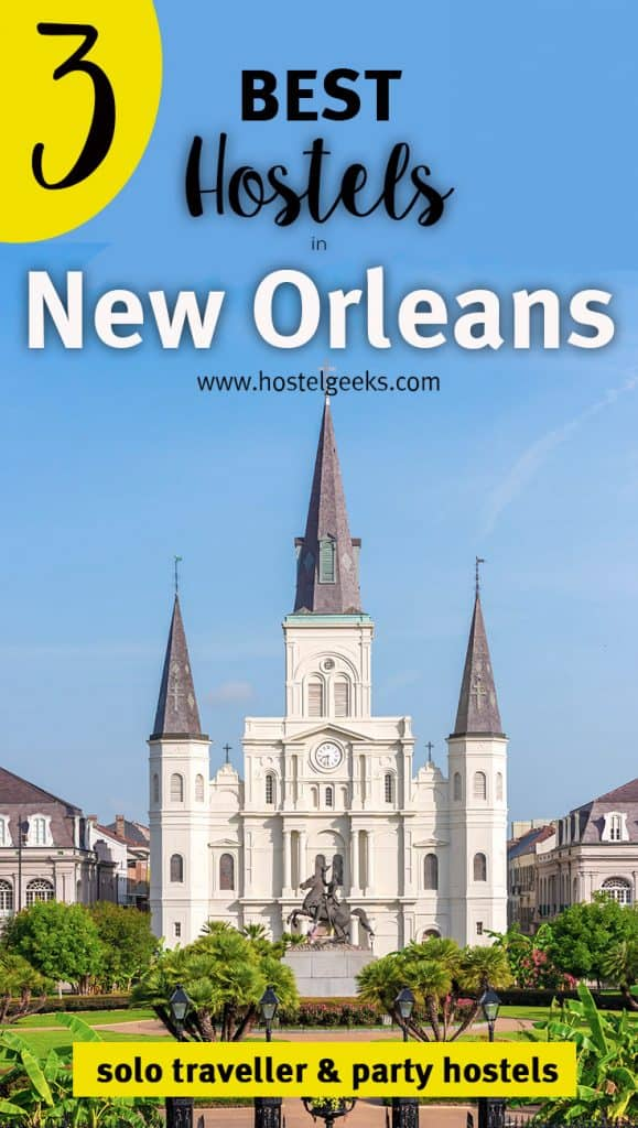 The complete guide and overview to the Best Hostels in New Orleans for solo travellers