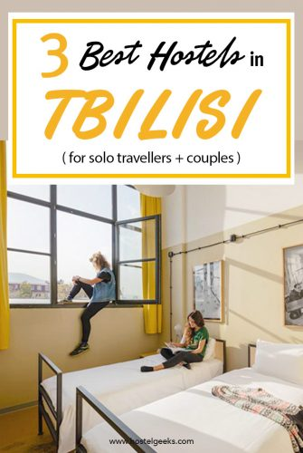 The complete guide and overview to the Best Hostels in Tbilisi, Georgia for solo travellers and couples
