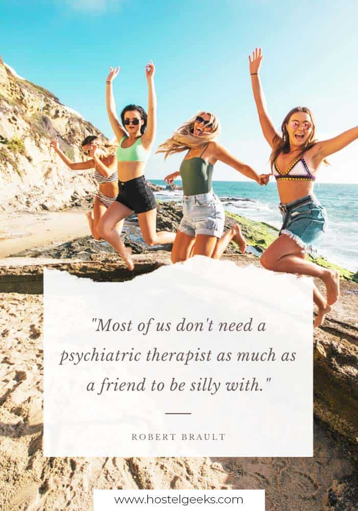 Most of us don't need a psychiatric therapist as much as a friend to be silly with
