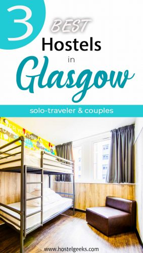 A complete overview and guide to the best hostels in Glasgow, Scotland