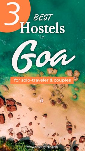 A complete guide to the best hostels in Goa, India for solo travellers and backpackers