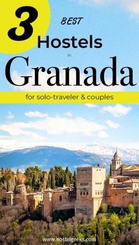 A complete guide and overview of the best hostels in Granada, Spain for solo travelers and backpackers
