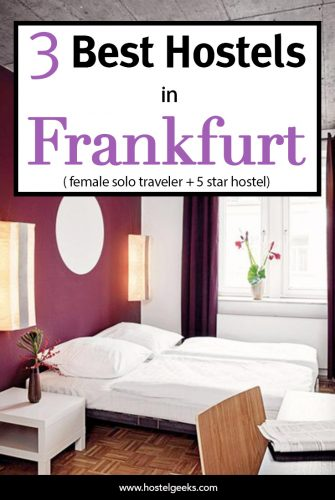 A complete guide and overview to the best hostels in Frankfurt, Germany for solo travellers and families