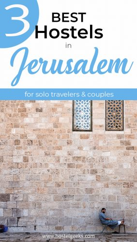 A complete guide and overview to the best hostels in Jerusalem, Israel