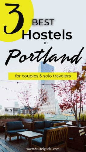 A complete guide and overview to the best hostels in Portland, USA for solo travelers and couples