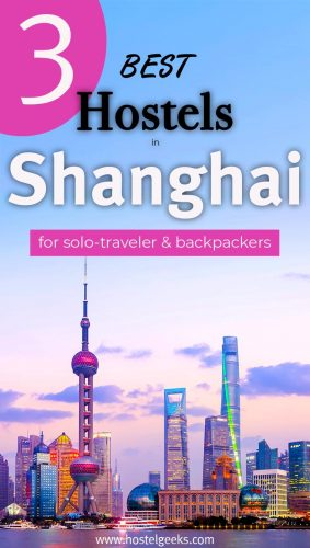 A complete guide and overview to the best hostels in Shanghai, China for solo travellers and couples