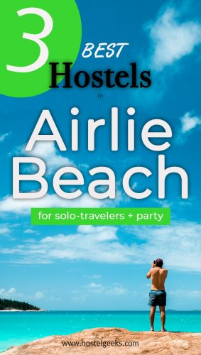 A complete guide and overview of the best hostels in Airlie Beach, Australia for backpackers and solo travelers