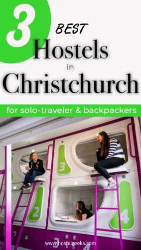 A complete guide to the best hostels in Christchurch, New Zealand for solo travelers and backpackers