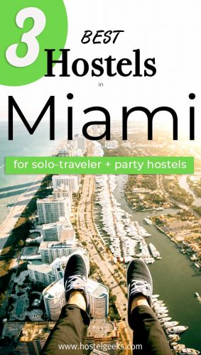 A complete guide and overview to the Best Hostels in Miami, Florida for solo travellers and backpackers