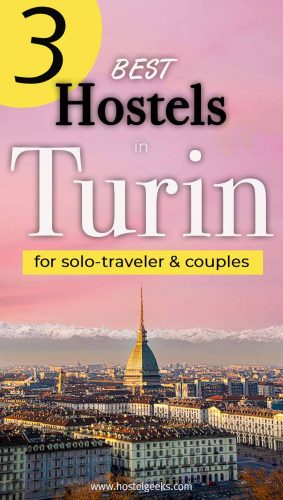 A complete guide and overview to the best hostels in Turin, Italy for solo travellers and couples