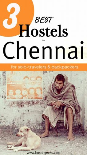 A complete guide to the best hostels in Chennai, India for solo travellers and backpackers