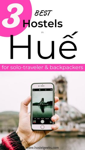 A complete guide and overview to the best hostels in Hue, Vietnam for solo travellers and backpackers