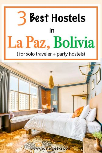 A complete guide and overview to the best hostels in La Paz, Bolivia for solo travellers and couples