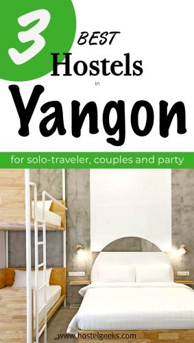 A complete guide and overview of the 3 best hostels in Yangon, Myanmar for solo travellers & backpackers