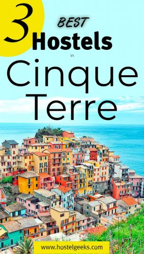 A complete guide and overview of the best hostels in Cinque Terre, Italy for solo travellers and backpackers