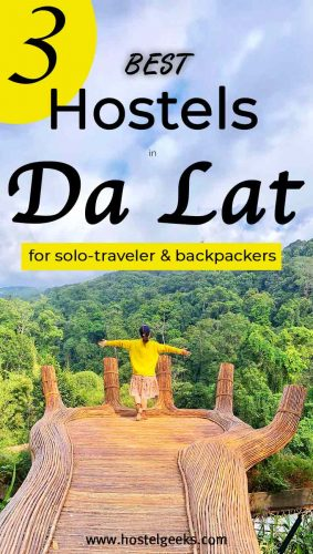 A complete guide and overview of the best hostels in Da Lat, Vietnam for solo travellers and backpackers