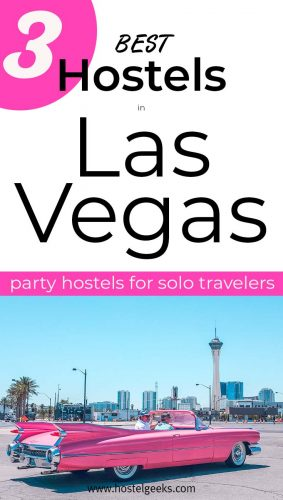 A complete guide and overview of the best hostels in Las Vegas, Nevada USA for solo travellers and budget travellers