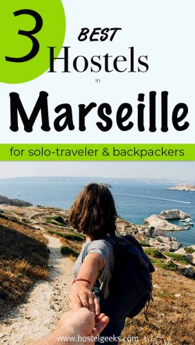 A complete guide and overview of the best hostels in Marseille, France for solo travelers & backpackers