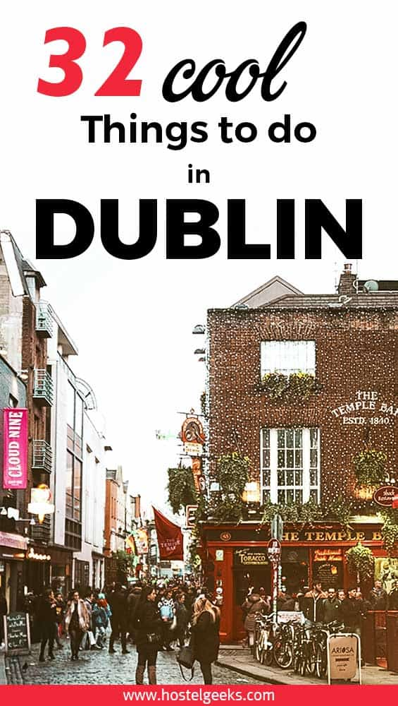 32 cool things to do in Dublin