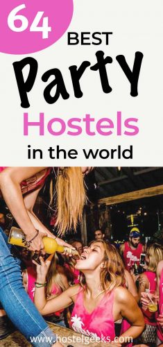 A complete guide to the absolute BEST party hostels in the world!