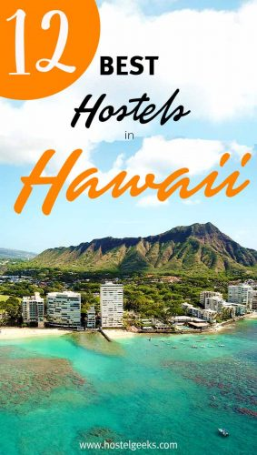 A complete guide and overview to the best hostels in Hawaii for solo travellers & backpackers