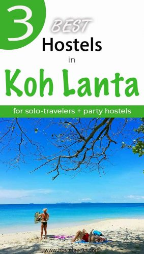 A complete guide and overview of the best hostels in Koh Lanta, Thailand for solo travellers and backpackers