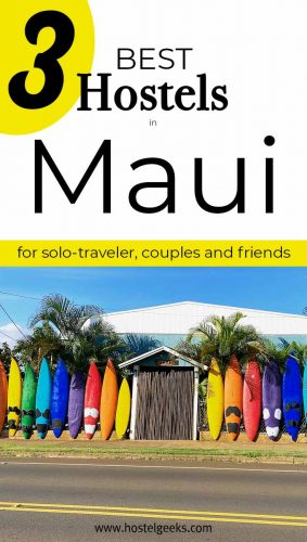 A complete guide and overview of the 3 best hostels in Maui, Hawaii for solo travellers and backpackers