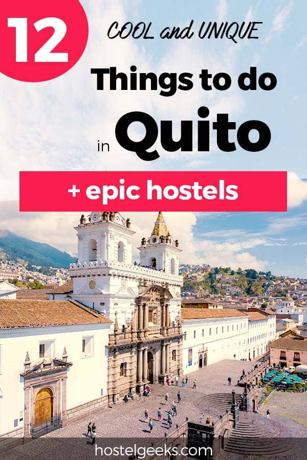 12 Local Things to do in Quito, Ecuador - Old Town, Hot Springs and a Volcano