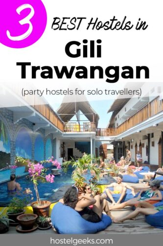 A complete guide to the 3 BEST hostels in Gili Trawangan, Indonesia for solo travellers & party animals
