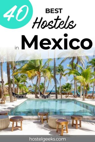 A complete guide to the absolute Best Hostels in Mexico, North America for solo travellers & backpackers