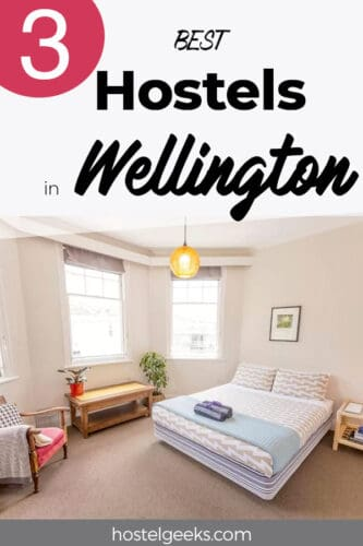 A complete guide to the 3 best hostels in Wellington, New Zealand for solo travellers & backpackers