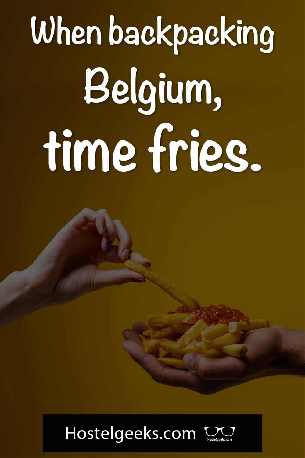When backpacking Belgium, time fries.