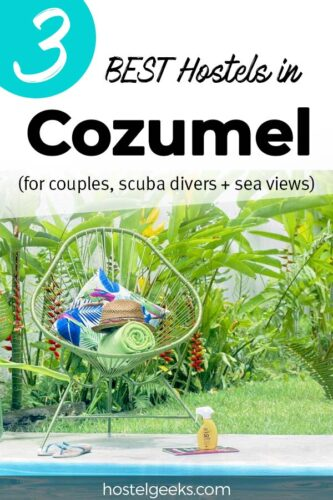 A complete guide to the absolute best hostels in Cozumel, Mexico for solo travellers & couples