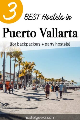 A complete guide to the best hostels in Puerto Vallarta, Mexico for solo travellers and backpackers