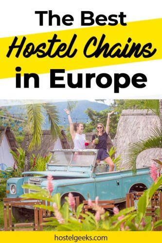 A complete guide to the absolute best hostel chains in Europe and the world + 5% promo code for Selina Hostels