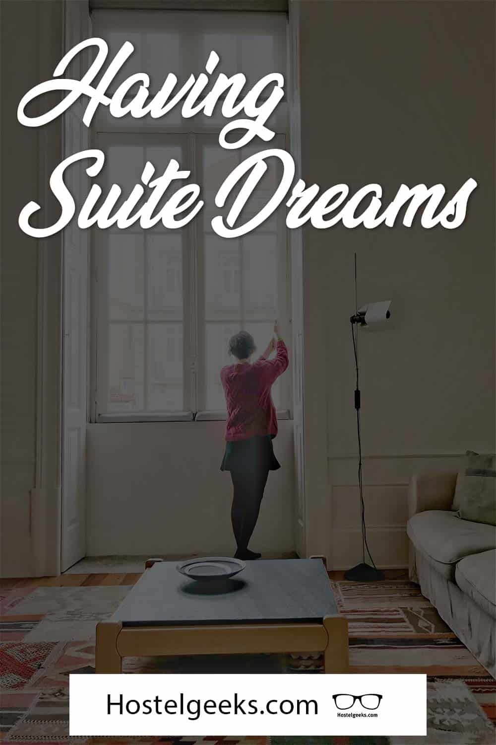 Having suite dreams.