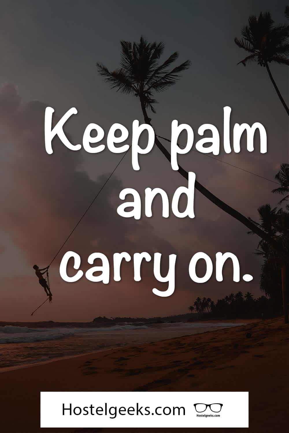 Keep palm and carry on.