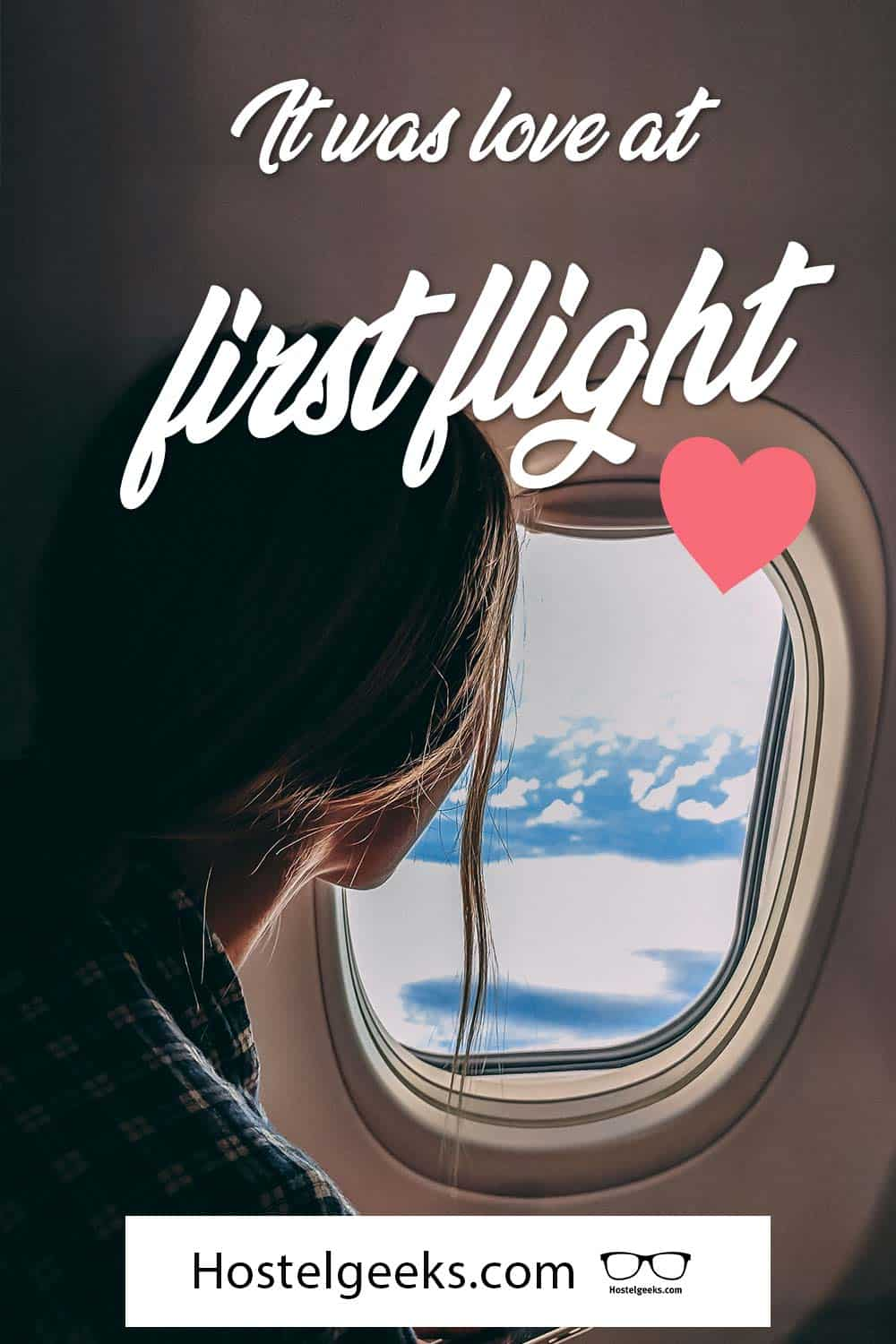 It was love at first flight.