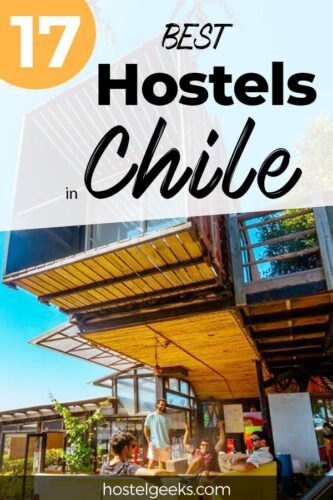 A complete guide and overview to the best hostels in Chile, South America for solo travellers & backpackers