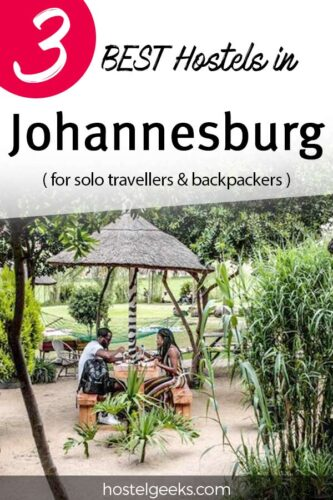 A complete guide and overview of the best hostels in Johannesburg, South Africa for solo travellers & backpackers