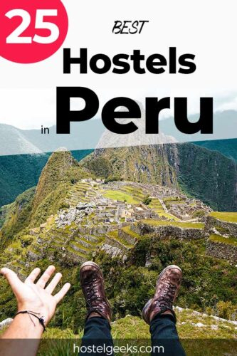 A complete guide and overview to the best hostels in Peru, South America for solo travellers & backpackers