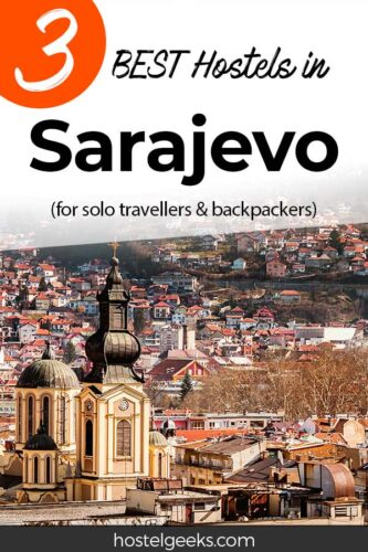 A complete guide and overview to the best hostels in Sarajevo, Bosnia and Herzegovina for solo travellers & backpackers