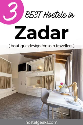 A complete guide and overview to the best hostels in Zadar, Croatia for solo travellers & couples